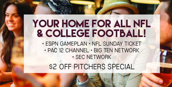 your home for all nfl & college football. espn gameplan, nfl sunday ticket,pac 12 channel, big ten network, sec network, $2 off pitchers special
